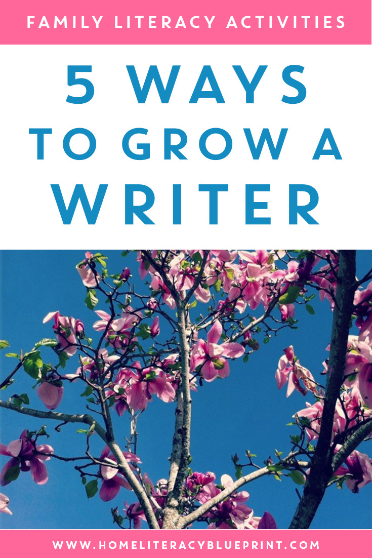 5 Ways to Grow a Writer: Simple strategies to help your young writers bloom! #homelearning #writing #literacy