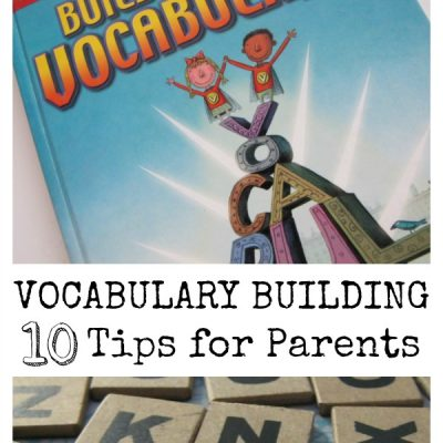 Vocabulary Building: Ten Tips for Parents