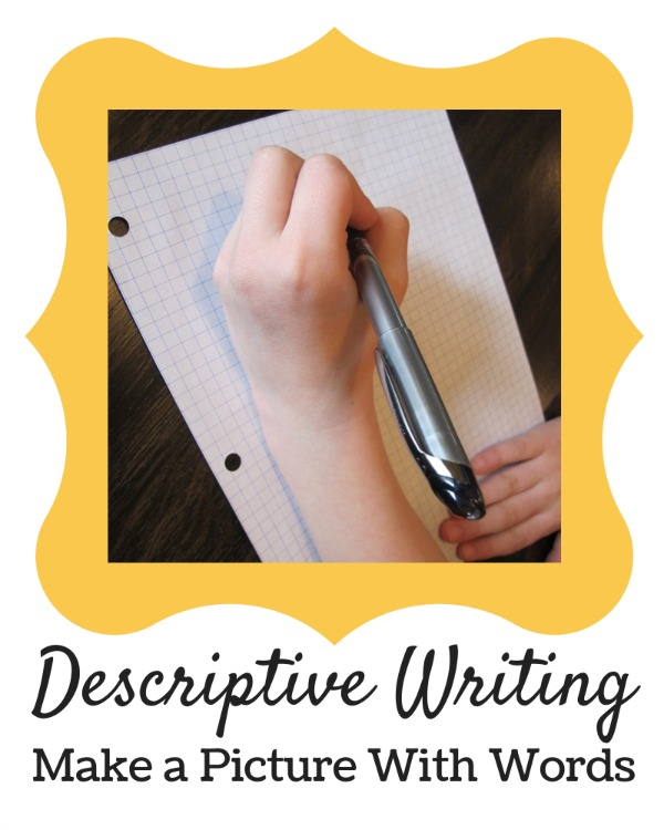 Make a Picture With Words {Descriptive Writing}